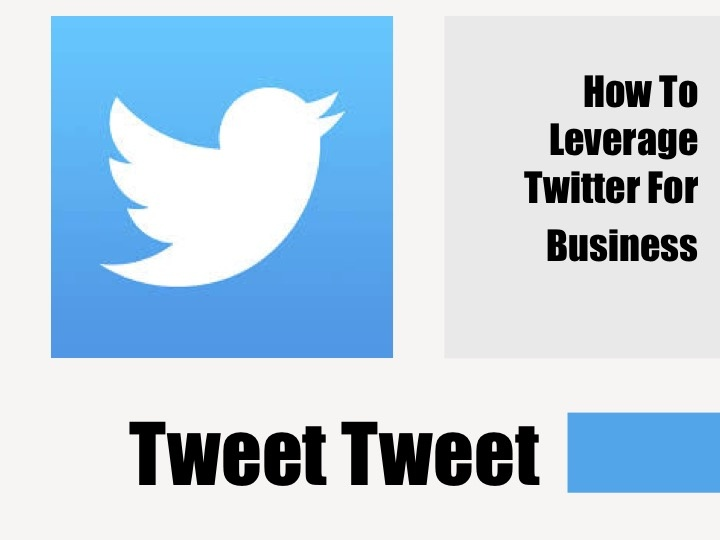 How To Leverage Twitter For Business Tips For Entrepreneurs