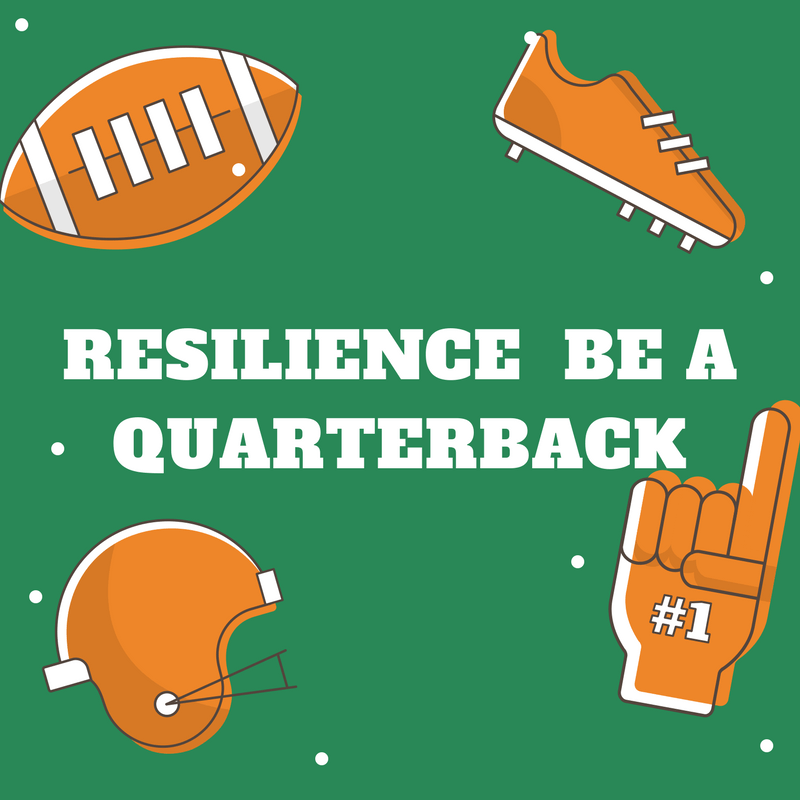 RESILIENCE BE A QUARTERBACK